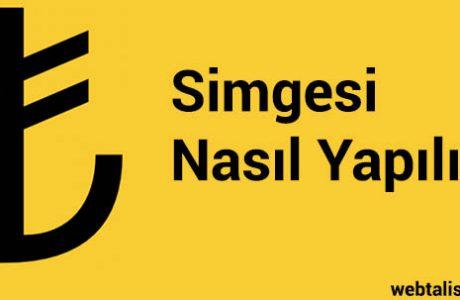 Türk Lirası Simgesi Klavyeden Nasıl Yapılır?
